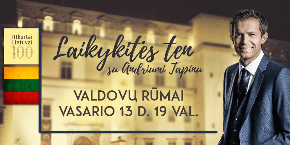 Laikykitės Ten su Andriumi Tapinu Valdovų rūmuose Vilniuje