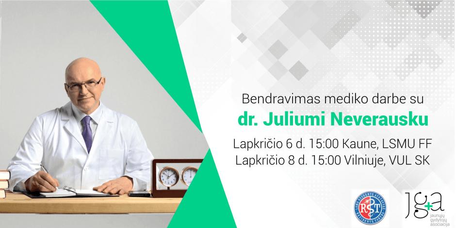 Bendravimas mediko darbe su dr. Juliumi Neverausku (Kaunas)