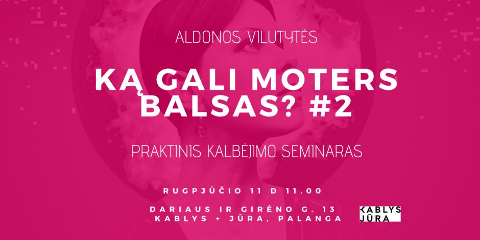 KĄ GALI MOTERS BALSAS? #2