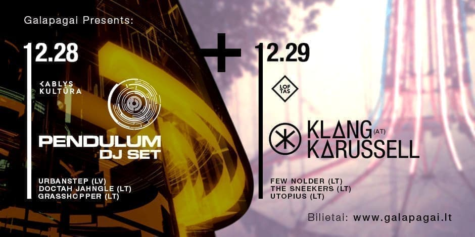 Galapagai Presents: PENDULUM DJ Set (AU) + Galapagai Presents: KLANGKARUSSELL (AT)