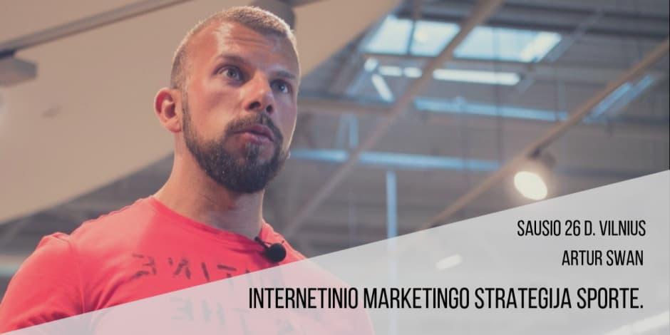 "Sausio 26 d. Artur Swan seminaras Vilniuje ""Internetinio marketingo strategija sporte"""
