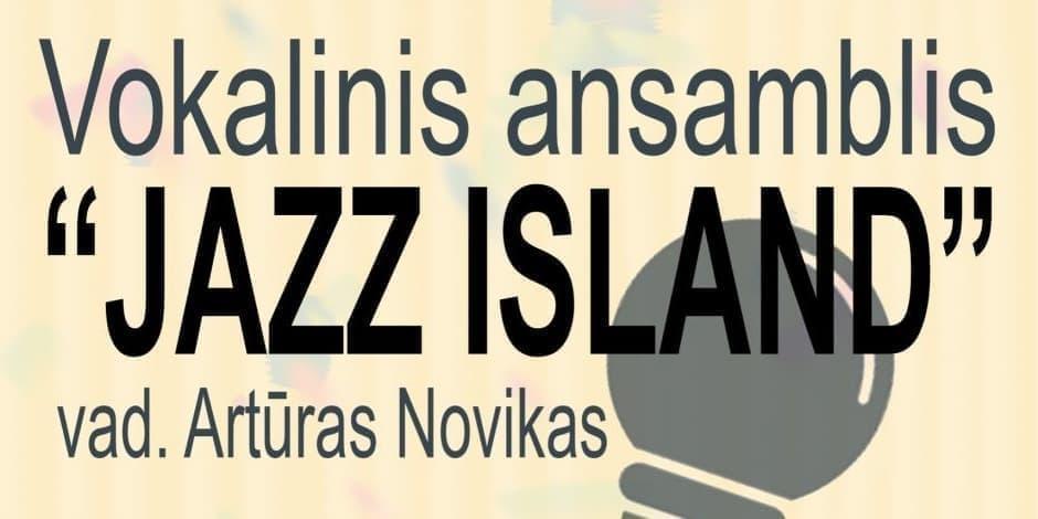 Artūro Noviko vokalinio ansamblio JAZZ ISLAND koncertas SENUOSIUS PALYDINT