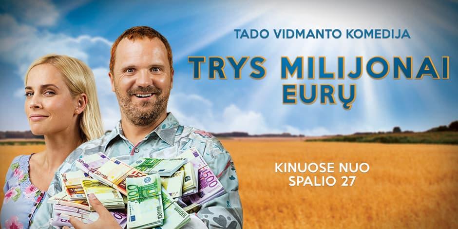 TRYS MILIJONAI EURŲ