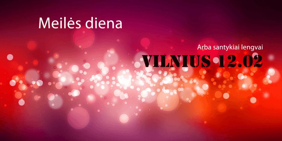 MEILĖS DIENA arba santykiai lengvai. Vilnius.