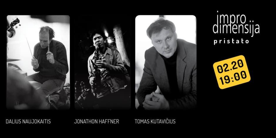 Jonathon Haffner-Tomas Kutavičius-Dalius Naujokaitis