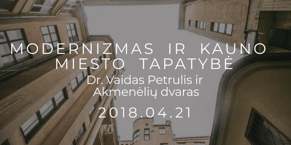 Modernizmas ir Kauno miesto tapatybė, Dr. Vaidas Petrulis