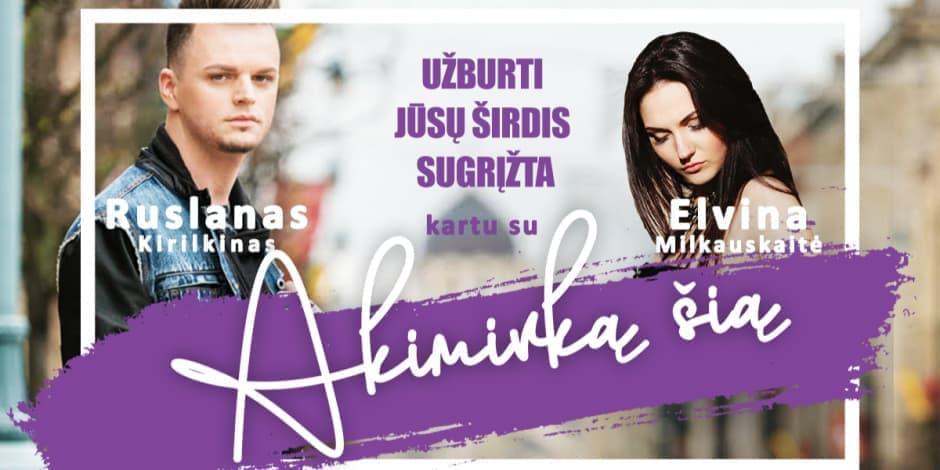 Ruslanas kartu su Elvina - Akimirką šią