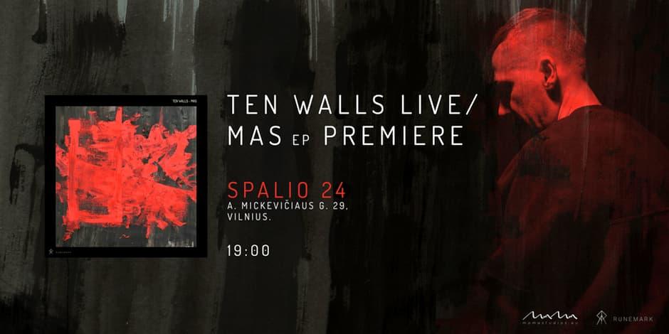 Runemark Records ir MAMA Studios pristato: Ten Walls Live / MAS EP Premiere