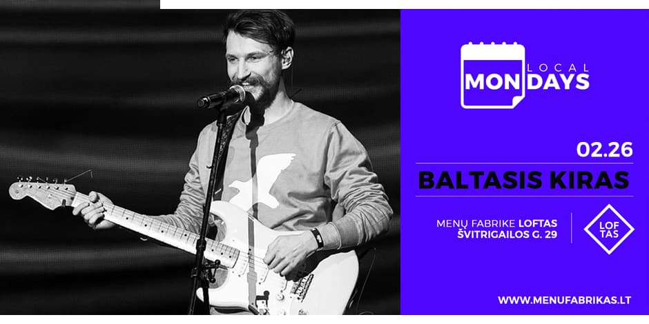 LOCAL MONDAYS: Baltasis Kiras