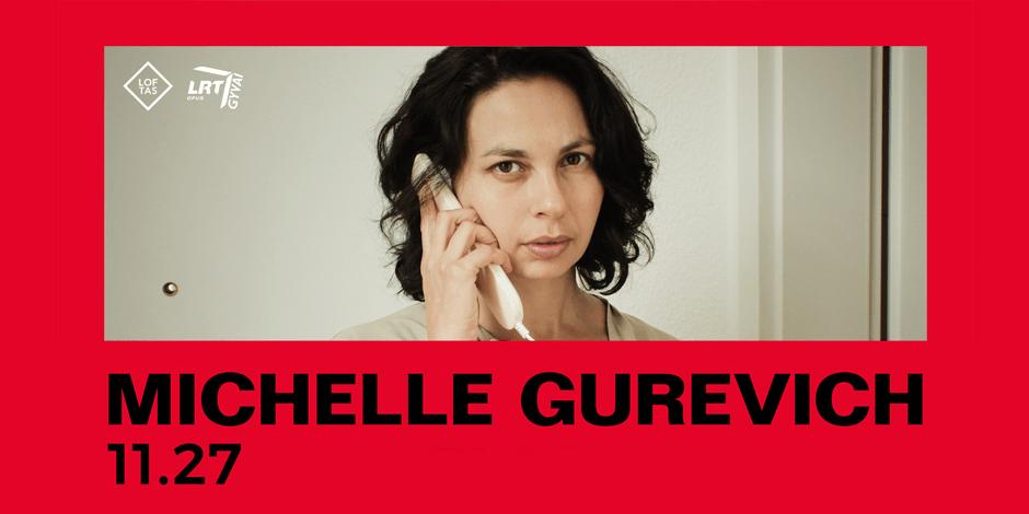 LRT OPUS GYVAI: Michelle Gurevich