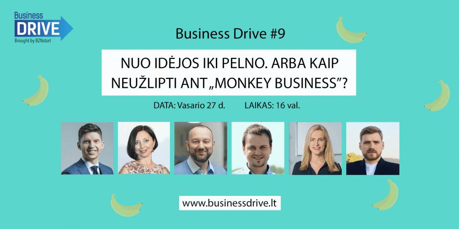 """BUSINESS DRIVE #9. Nuo idėjos iki pelno. Arba kaip neužlipti ant """"Monkey Business""""?"""