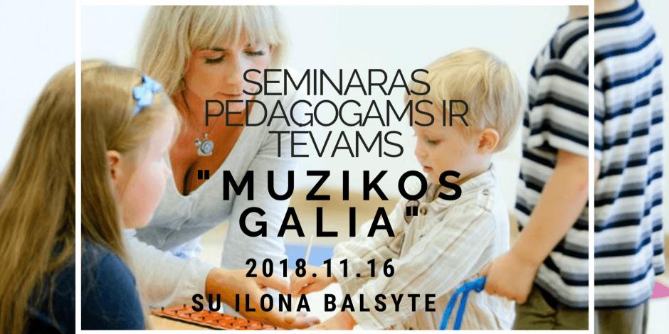 "Seminaras ""Muzikos galia"" su Ilona Balsyte"