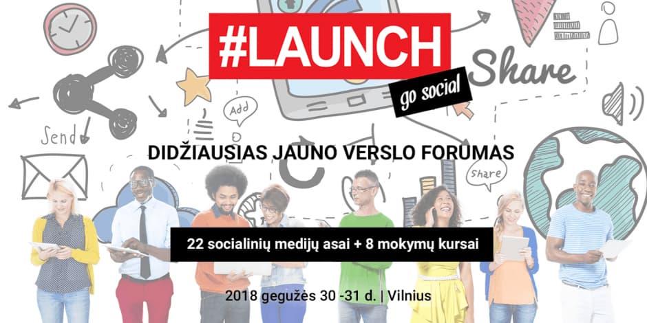 #LAUNCH 2018 - didžiausias jauno verslo forumas. Go Social!
