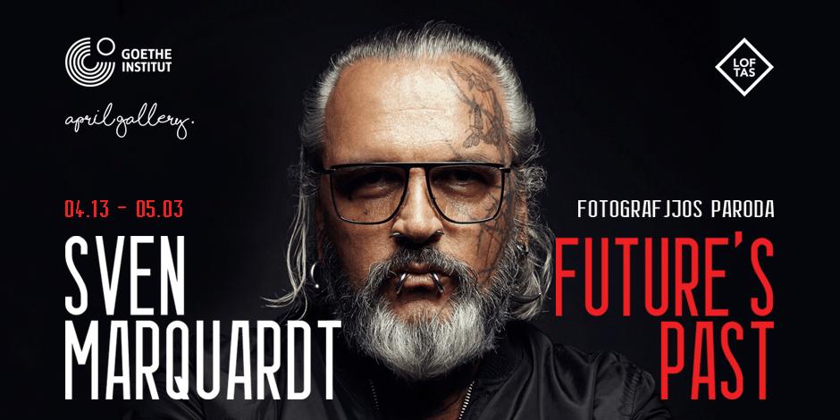 SVEN MARQUARDT fotografijos paroda: Future's Past