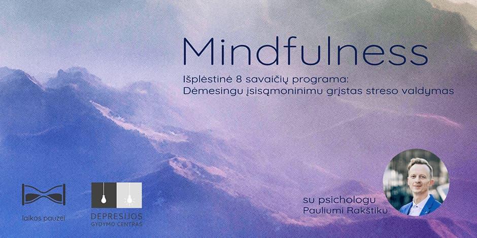 Mindfulness: 8 savaičių išplėstinė streso valdymo programa (rugsėjis-lapkritis)