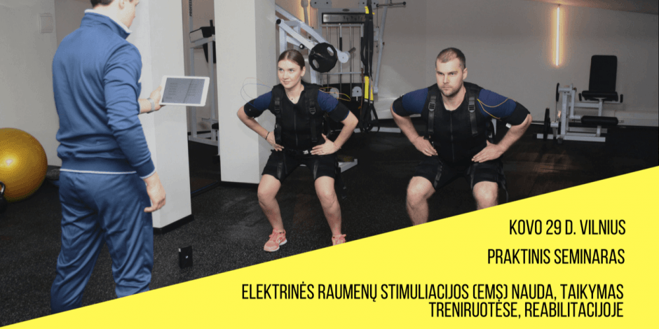 Praktinis seminaras. Elektrinės raumenų stimuliacijos (EMS) nauda, taikymas treniruotėse, reabilitacijoje.