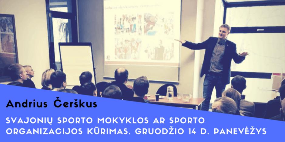 Sporto vadybos seminaras Panevėžyje. Gruodžio 14 d. Svajonių sporto mokyklos ar sporto organizacijos kūrimas.