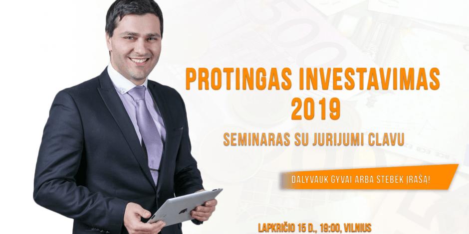 PROTINGAS INVESTAVIMAS 2019
