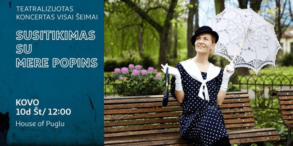 Susitikimas su Mere Popins I Teatralizuotas koncertas šeimai