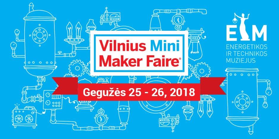 Vilnius Mini Maker Faire 2018