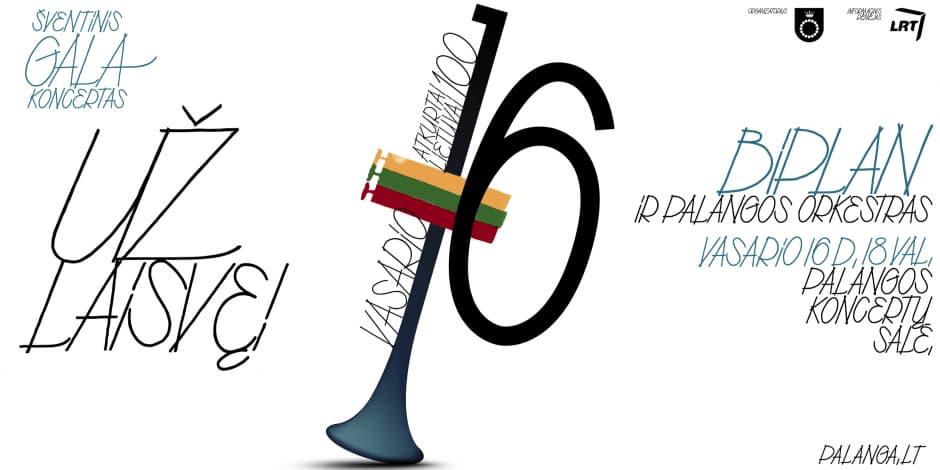 """- - IŠPARDUOTA - - """"Už laisvę!"""": Šventinis Gala Koncertas su """"Biplan"""" ir """"Palangos Orkestru"""""""