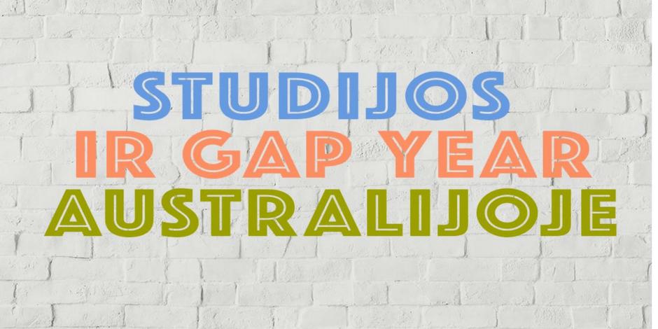 """"""" Studijos ir GAP YEAR Australijoje, kaip išspausti 200%"""""""