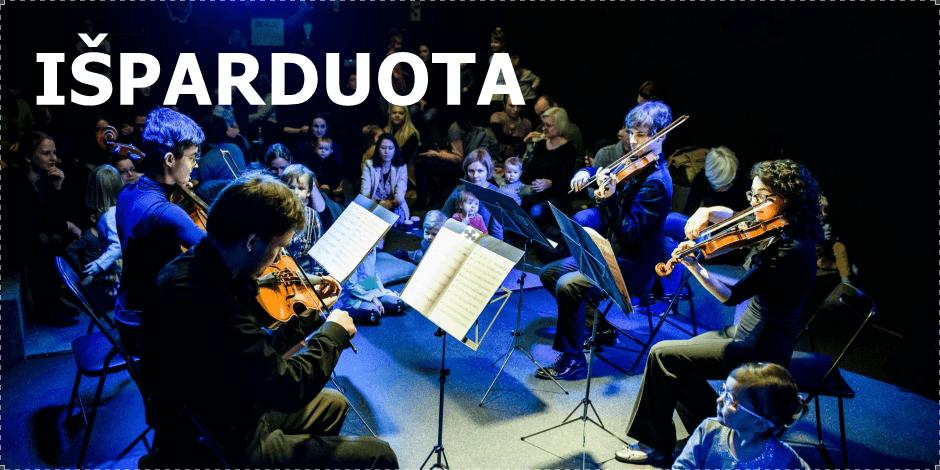 Augu su muzika: styginių kvarteto koncertas