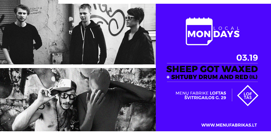 LOCAL MONDAYS: Sheep Got Waxed + Shtuby Drum and Red (IL)