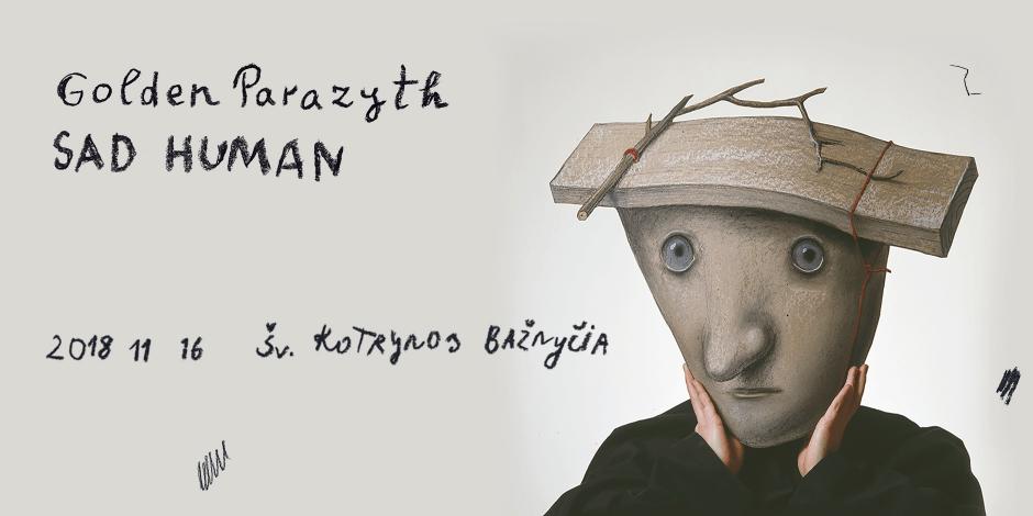 Golden Parazyth: Sad Human - Vilnius