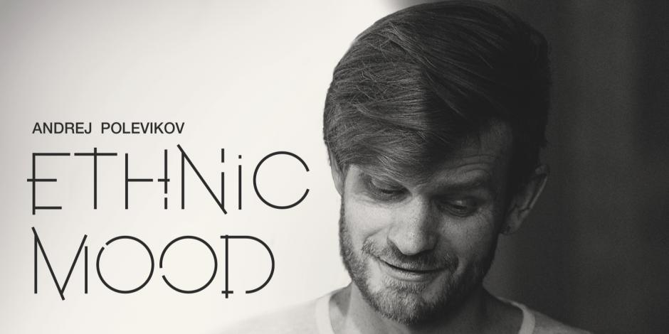 Andrej Polevikov - Ethnic Mood