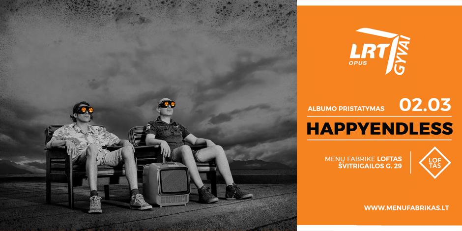 LRT OPUS GYVAI: Happyendless naujo albumo pristatymas