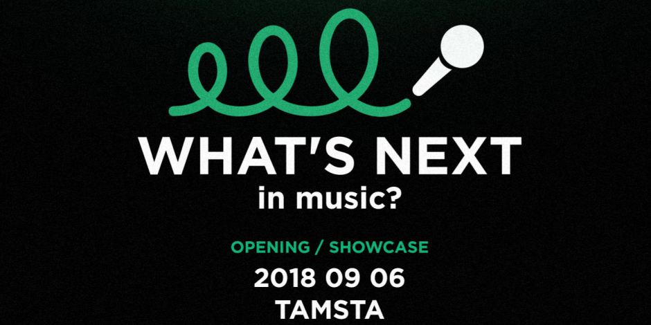 What's Next in Music?'18 - Opening - Tamsta Club