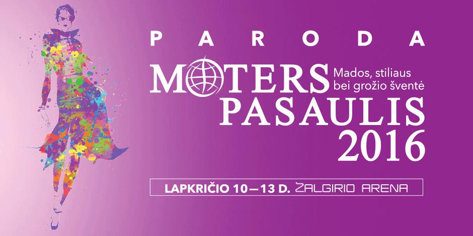 """Paroda """"Moters pasaulis 2016"""""""