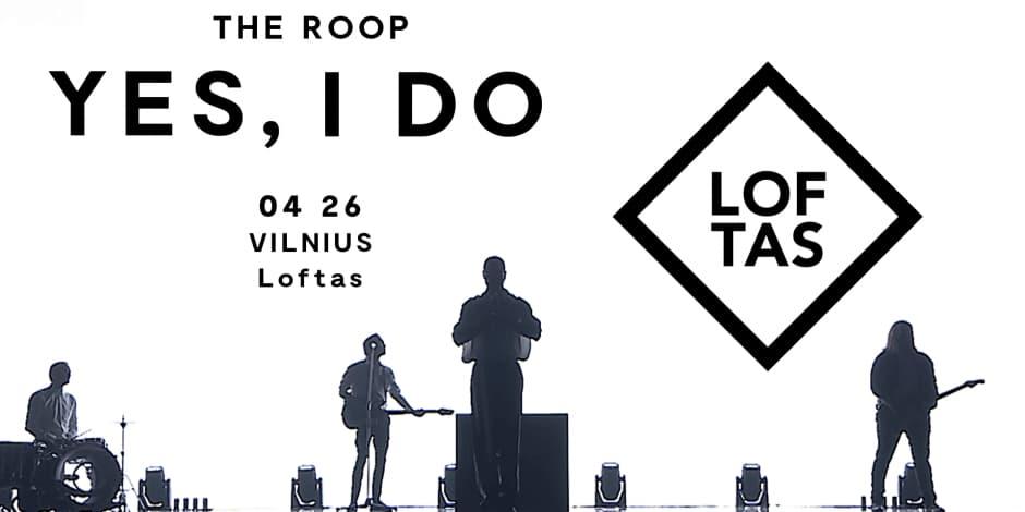 THE ROOP koncertas YES, I DO. Vilnius / LOFTAS