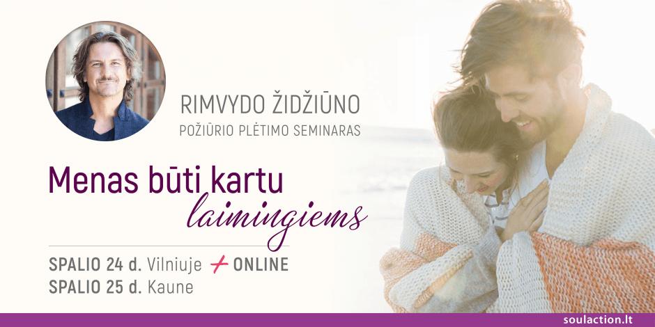 """""""MENAS BŪTI KARTU LAIMINGIEMS"""" R. Židžiūno požiūrio plėtimo seminaras Kaune"""