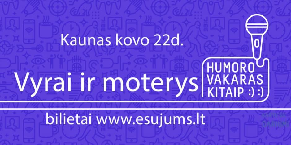 Humoro vakaras Kaune! Vyrai ir moterys linksmai.