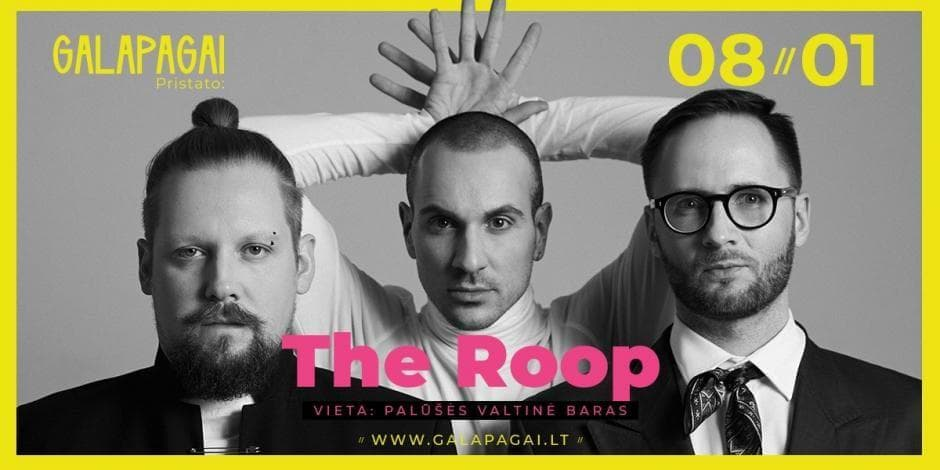 Galapagai pristato: The Roop