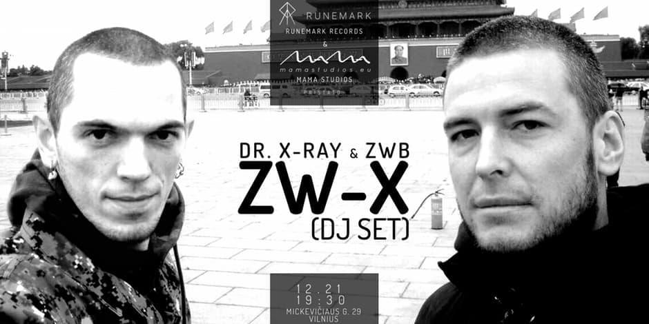 Runemark Records ir MAMA Studios pristato: ZW-X (DJ SET)