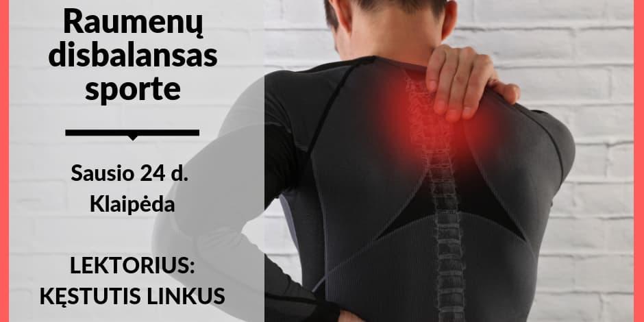 """Sausio 24 d. sporto medicinos seminaras Klaipėdoje. Kęstutis Linkus """"Skausmas dėl raumenų disbalanso sporte: atpažinimas ir korekcija"""""""