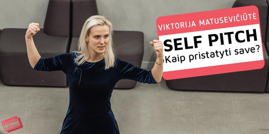 SELF PITCH: kaip pristatyti save?