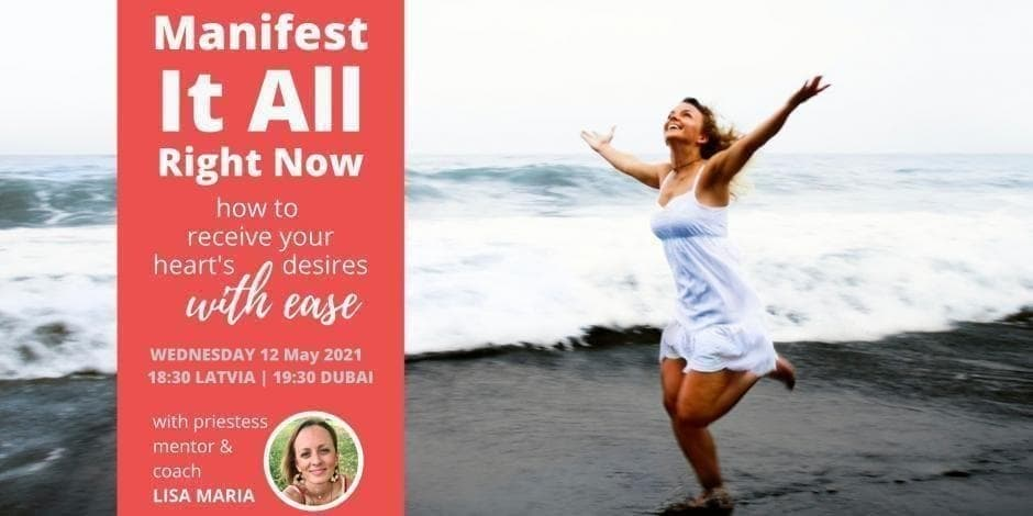 Manifest It All Right Now: How to Receive Your Heart's Desires with Ease