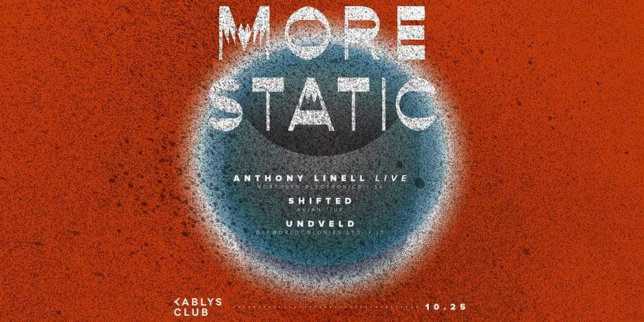 More Static: Anthony Linell, Shifted, Undveld