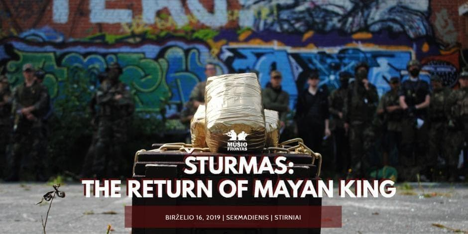 Šturmas: the return of Mayan king 2019 06 16 Stirniai