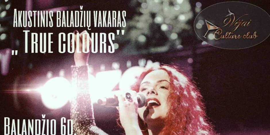 Akustinis Baladžių vakaras su True Colours