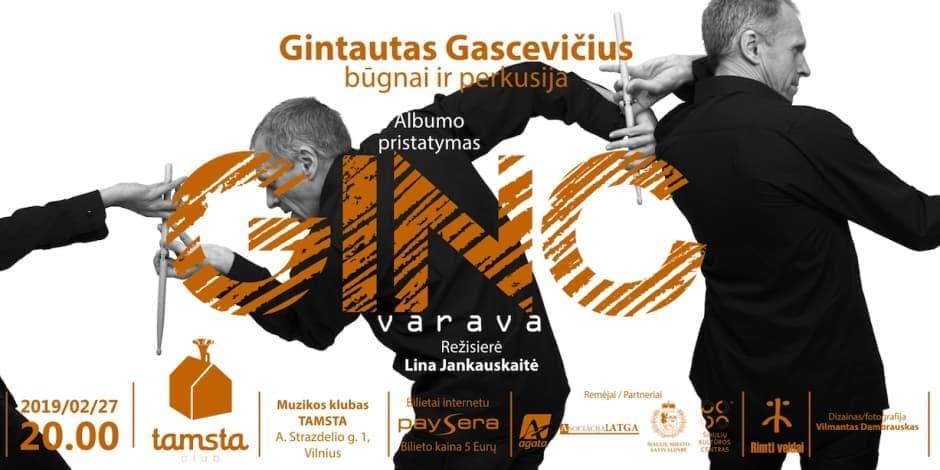 """GINTAUTAS GASCEVIČIUS GINC   Albumo """"Varava"""" pristatymas"""